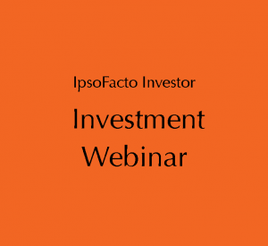 IpsoFacto Investor webinar
